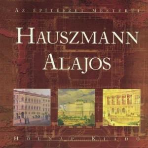 Hauszmann naplói, elméleti írásai, kortársairól szóló emlékezései, válogatás az életmű értékeléseiből, műveinek részletes bemutatása 352 oldalon, 130, részben színes képpel. Válogatta és szerkesztette: Gerle János. 2002, Budapest.
