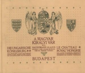 Hauszmann Alajos: A magyar királyi vár