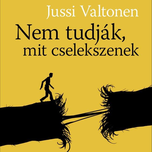 Jussi Valtonen – Nem tudják, mit cselekszenek