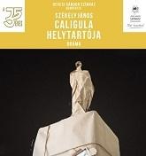Székely János: Caligula helytartója a zalaegerszegi Hevesi Sándor Színházban -Nászta Katalin kritikája