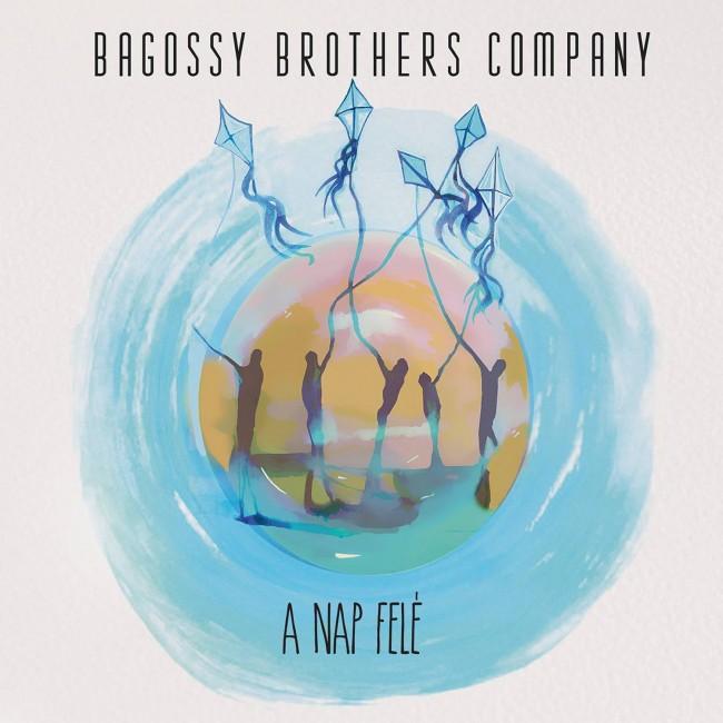 Megjelent a Bagossy Brothers Company legújabb nagylemeze: A nap felé