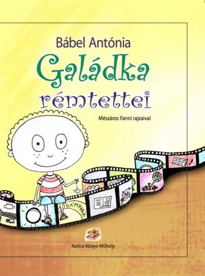 Galádka rémtettei: Bábel Antónia színdarab-és könyvbemutatója