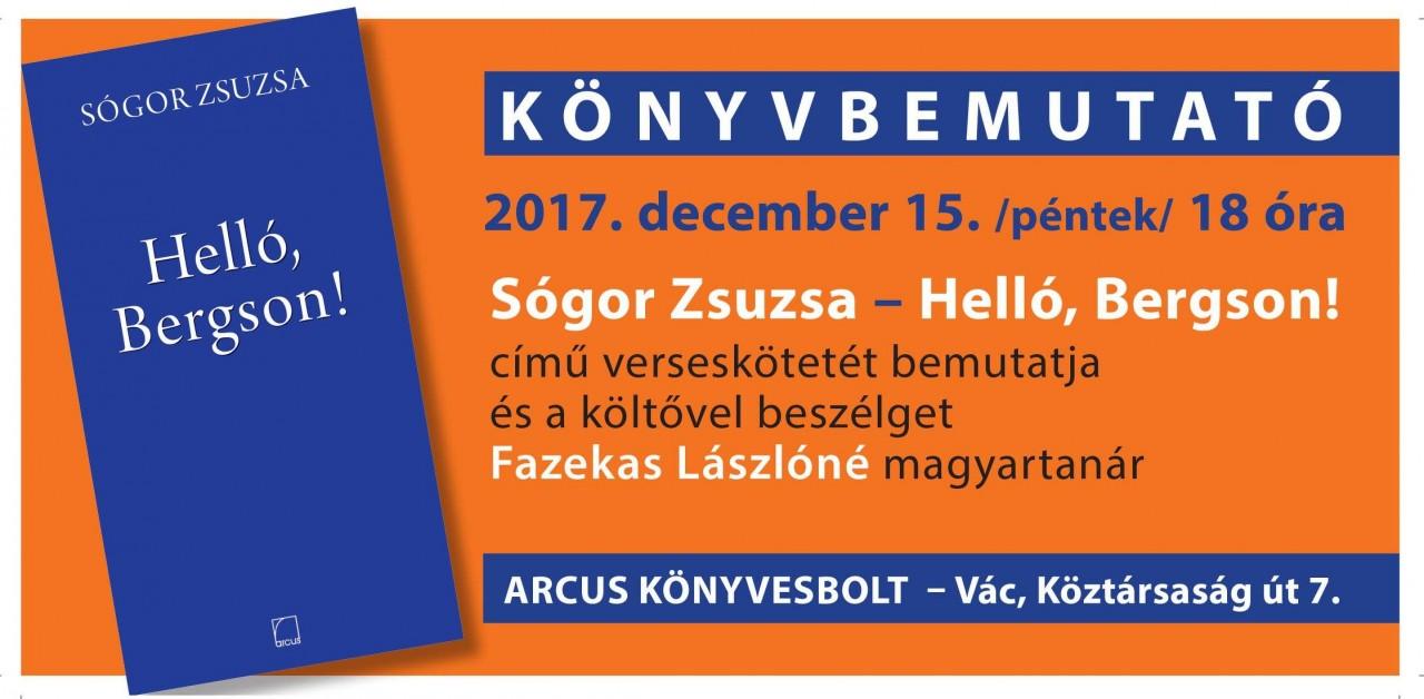 Sógor Zsuzsa: Helló, Bergson! című könyvének bemutatója – 2017. december 15-én Vácon lesz