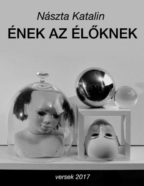 Megjelent állandó szerzőnk, NÁSZTA KATALIN: ÉNEK AZ ÉLŐKNEK című kötete