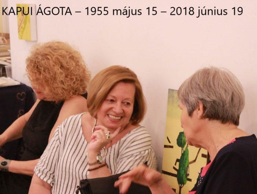 KAPUI ÁGOTA – 1955 május 15. – 2018 június 19.