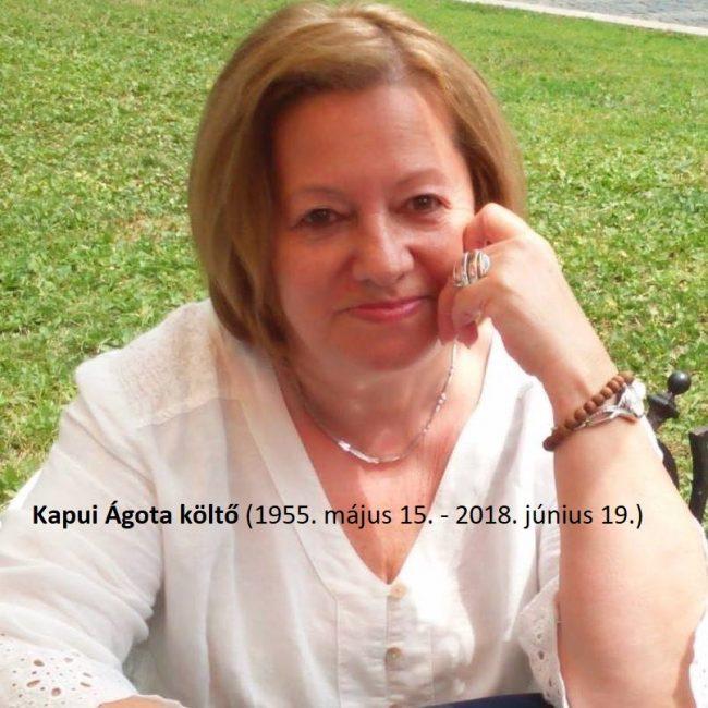 Tragikus hirtelenséggel elhunyt Kapui Ágota költő