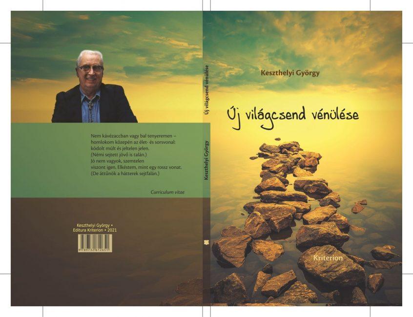 Megjelent Keszthelyi György: Új világcsend vénülése című kötete a Kriterion Könyvkiadó gondozásában
